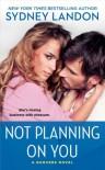 Not Planning on You  - Sydney Landon