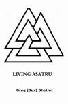 Living Asatru - Greg Shetler