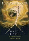 Eternity's Sunrise: The Imaginative World of William Blake - Leo Damrosch