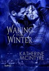Waking for Winter - Katherine McIntyre