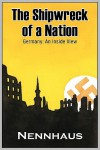 The Shipwreck of a Nation: Germany: An Inside View - H. Peter Nennhaus