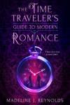 The Time Traveler's Guide to Modern Romance - Madeline J. Reynolds