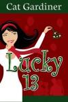 Lucky 13 - Cat Gardiner