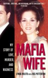 Mafia Wife: My Story of Love, Murder, and Madness - Lynda Milito, Reg Potterton