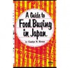 Guide to Food Buying in Japan - Carolyn R. Krouse