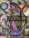 Space Dreams: Sci-Fi Adult Coloring Book Adventure - LightBurst Media