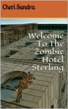 Welcome To The Zombie Hotel Sterling - Cheri Sundra