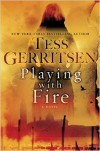 Playing with Fire: A Novel - Tess Gerritsen