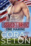 Issued to the Bride One Marine (Brides of Chance Creek #4) - Cora Seton