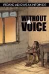 Without a Voice - Ifedayo Adigwe Akintomide