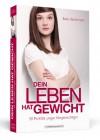 Dein Leben hat Gewicht - Elf Porträts junger Magersüchtiger - Beke Worthmann