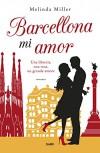 Barcellona mi amor (Italian Edition) - Melinda Miller