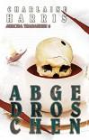 Abgedroschen - Aurora Teagarden 8 - Charlaine Harris
