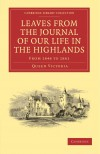 Leaves from the Journal of Our Life in the Highlands, from 1848 to 1861 (Cambridge Library Collection - British and Irish History, 19th Century) - Queen Victoria, Arthur Helps
