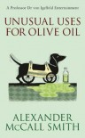 Unusual Uses for Olive Oil - Alexander McCall Smith