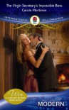 The Virgin Secretary's Impossible Boss (Mills and Boon Modern) - Carole Mortimer