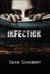 Infection - Sean Schubert
