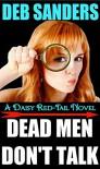 Dead Men Don't Talk: A Daisy Red-Tail Novel - Deb Sanders