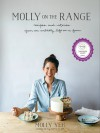 Molly on the Range: Recipes and Stories from An Unlikely Life on a Farm - Molly Yeh