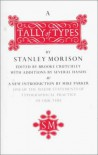 A Tally of Types: With Additions by Several Hands ; And With a New Introduction by Mike Parker - Stanley Morison, Brooke Crutchley, Mike Parker