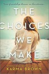 The Choices We Make - Karma Brown