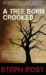 A Tree Born Crooked - Steph Post
