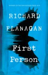 First Person: A novel - Richard Flanagan