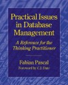 Practical Issues in Database Management: A Reference for the Thinking Practitioner - Fabian Pascal