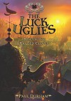 The Luck Uglies #3: Rise of the Ragged Clover - Paul Durham, Petur Antonsson