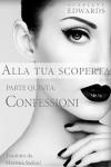 Alla tua scoperta 5: Confessioni - Scarlett Edwards, Martina Stefani