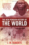 The New Penguin History of The World - J.M. Roberts