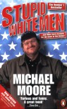 Stupid White Men - Michael Moore