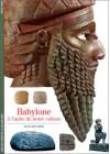 Babylone : à l'aube de notre culture - Jean Bottéro
