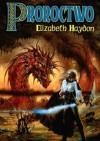 Proroctwo: Dziecko ziemi (Symfonia wieków, #2) - Elizabeth Haydon