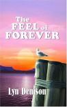 The Feel of Forever - Lyn Denison