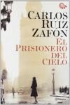 El Prisionero del Cielo (rústica) (Autores Españoles E Iberoamer.) - Carlos Ruiz Zafón