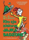 Kto zje zielone jajka sadzone - Theodor Seuss Geisel