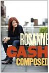Composed: A Memoir - Rosanne Cash