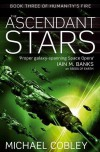 Ascendant Stars (Humanity's Fire) - Michael Cobley