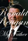 Ronald Reagan, My Father - Brian Joseph Davis