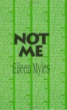 Not Me (Native Agents) - Eileen Myles