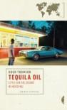 Tequila Oil, czyli jak się zgubić w Meksyku - Hugh Thomson