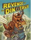 Revenge of the Dinotrux - Chris Gall
