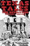 Texas Tales Illustrated--1A: The Revolution - Mike Kearby, Mack White