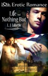 Life and Nothing But - L.J. LaBarthe