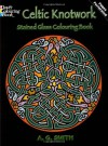 Celtic Knotwork Stained Glass Colouring Book (Dover Design Stained Glass Coloring Book) - A. G. Smith