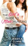 The Girl's Guide to (Man) Hunting  - Jessica Clare