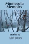Minnesota Memoirs - Duff Brenna