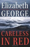 Careless in Red - Elizabeth  George