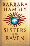Sisters of the Raven - Barbara Hambly